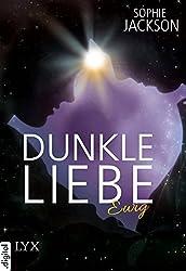 Dunkle Liebe - Ewig (Dunkle-Liebe-Reihe) (German Edition)