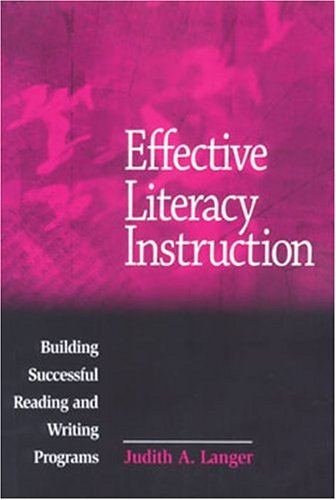Effective Literacy Instruction: Building Successful Reading and Writing Programs