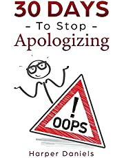 30 Days to Stop Apologizing: A Mindfulness Program with a Touch of Humor