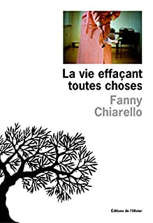La vie effaçant toutes choses, Chiarello, Fanny