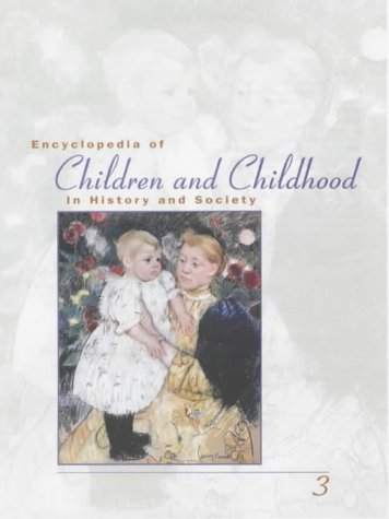Encyclopedia of Children and Childhood: In History and Society A-Z 3 VOL Set