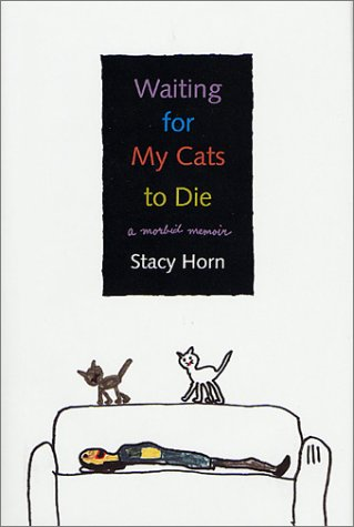 Waiting for My Cats to Die: A Morbid Memoir by St. Martin's Press