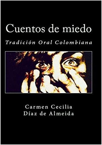 Cuentos de miedo (Tradición Oral Colombiana) (Spanish Edition) by [de Almeida