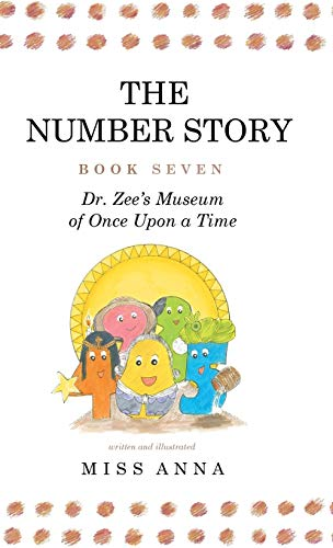 The Number Story 7 and 8: Dr. Zee's Museum of Once Upon a Time and Dr. Zee Gets a Hand to Tell Time (Antique Banjo Clock)