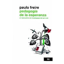 Pedagogía de la esperanza: Un reencuentro con la Pedagogía del oprimido (Educación) (Spanish Edition)