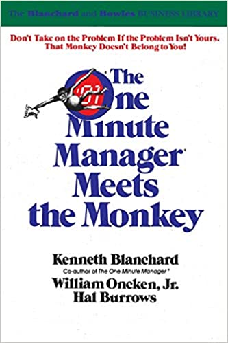 The One Minute Manager Meets the Monkey: Ken Blanchard, William Oncken Jr.,  Hal Burrows: 8601400335123: Amazon.com: Books