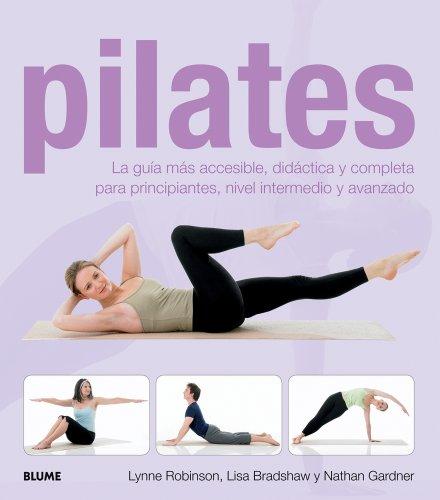 Descargar Libro Pilates: La Guía Más Accesible, Didáctica Y Completa Para Principiantes, Nivel Intermedio Y Avanzado. Lynne Robinson