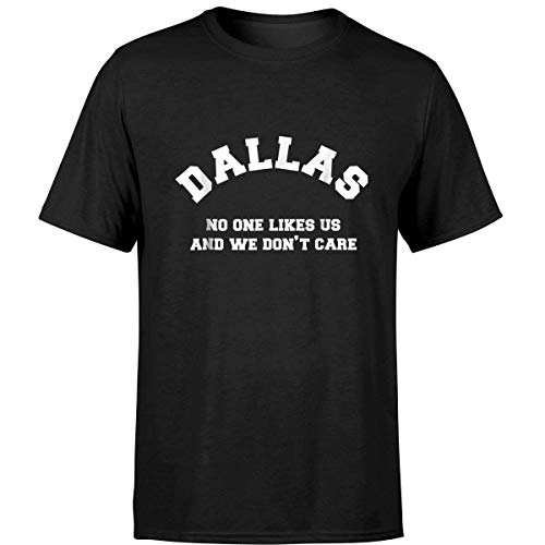 Dallas No One Likes Us and We Don't Care T-Shirt (Unisex ()