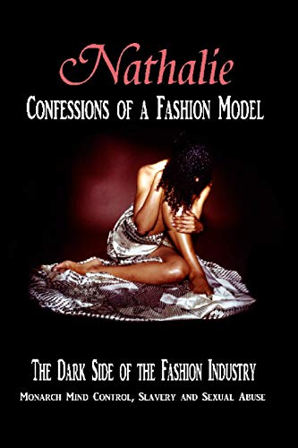 ❧ Nathalie: Confessions Of A Fashion Model: The Dark Side Of The Fashion Industry - Monarch Mind Control, Slavery And Sexual Abuse (English Edition) free download ➛ Author Nathalie Augustina – Plummovies.info