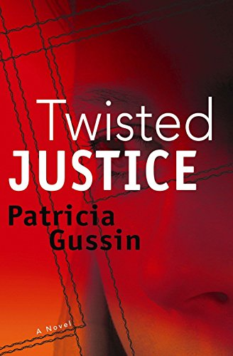 Twisted Justice (The Laura Nelson Series)