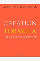 Creation Formula: Health Workbook: Clarity Release Connection Series Paperback