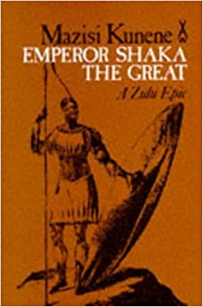 Emperor Shaka the Great: a Zulu Epic