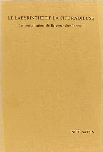En ligne téléchargement Le labyrinthe de la cité radieuse: Les pérégrinations de Bérenger chez Ionesco epub pdf