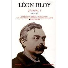 Léon Bloy - Journal - Tome 1: 1892-1907