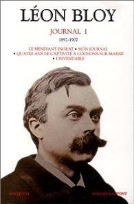 Journal - Bouquins 01 : 1892-1907 par Léon Bloy