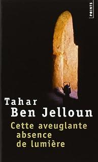 Cette aveuglante absence de lumière, Ben Jelloun, Tahar