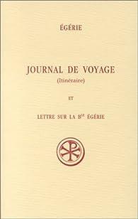 Journal de voyage (Itinéraire) et Lettre sur la Bse Egérie par  Égérie (II)