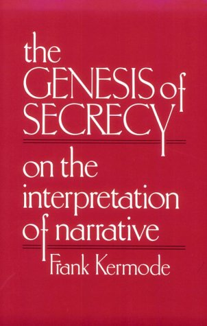 The Genesis of Secrecy: On the Interpretation of Narrative (The Charles Eliot Norton Lectures) (Norton On Archives)