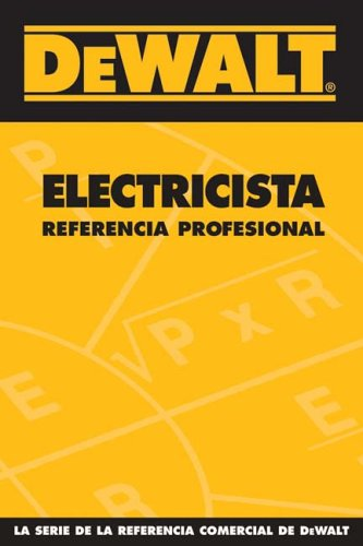 Dewalt Electricista Referencia Profesional Dewalt Trade Reference: Amazon.es: Rosenberg, Paul: Libros