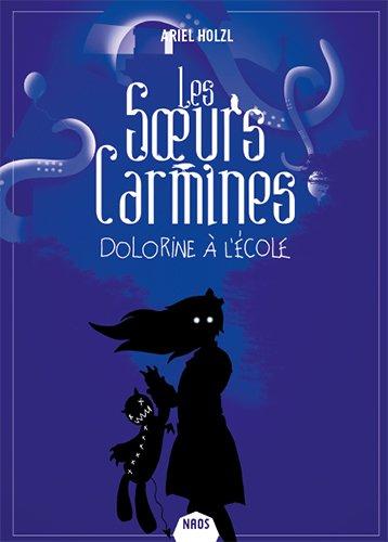 Les Sœurs Carmines - Tome 3 : Dolorine à l'école d'Ariel Holzl 41X68LTHVdL