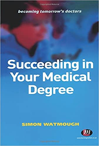 Succeeding in Your Medical Degree (Becoming Tomorrow's