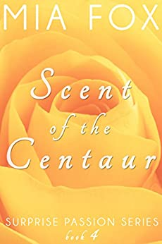 Scent of the Centaur (Surprise Passion Series Book 4) by [Fox, Mia]