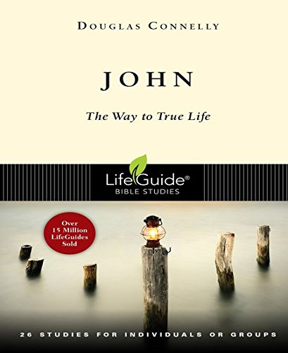 John The Way to True Life (Lifeguide Bible Studies) [Connelly, Douglas] (Tapa Blanda)