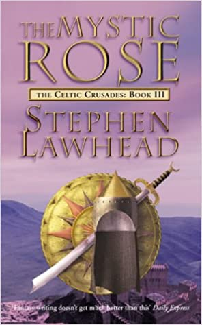 Book The Mystic Rose: Bk. 3 (Celtic Crusades S)