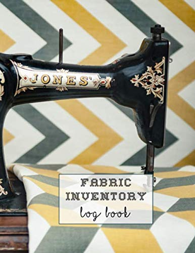Fabric inventory log book: Large Journal for the sewing lover, machinist, designer or small business to keep a record of fabric sourced for project ... sewing machine with retro chevron fabric