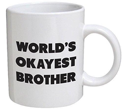 Funny Mug - World's Okayest Brother - 11 OZ Coffee Mugs - Funny Inspirational and sarcasm - By A Mug To Keep (Brother Mug)