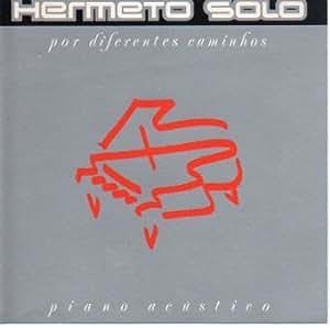 Hermeto Pascoal - Por Diferentes Caminhos (Solo Piano