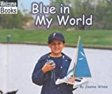 Blue in My World, Joanne Winne, 0516231235