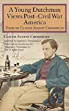 img - for A Young Dutchman Views Post-Civil War America : Diary of Claude August Crommelin(Hardback) - 2011 Edition book / textbook / text book