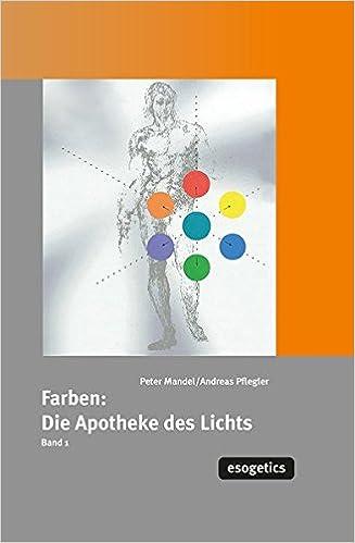 Farben:Apotheke des Lichts: Farben, die Apotheke des Lichtes, Bd.1 ...