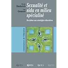 Sexualité et sida en milieu spécialisé (Connaissances) (French Edition)