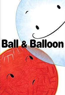 Book Cover: Ball & Balloon