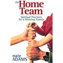 The Home Team: Spiritual Practices for a Winning Family