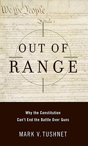 Out of Range: Why the Constitution Can't End the Battle over Guns (Inalienable Rights)