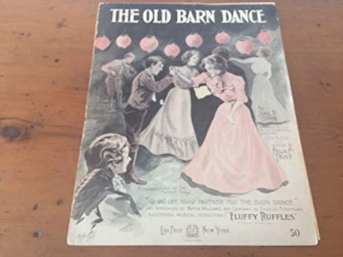 The Old Barn Dance. From Chas. Frohman's ... musical melange,