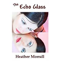 The Echo Glass: A Novel about Anorexia Nervosa