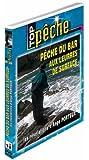 Pêche du bar aux leurres de surface : Les révélations avec Ange Porteux - Top Pêche - Pêche en mer