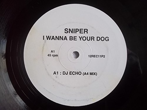 SNIPER I Wanna Be Your Dog 12