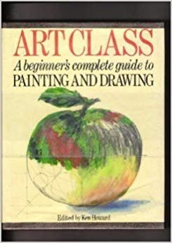 - Art Class: A Beginner's Complete Guide to Painting and Drawing