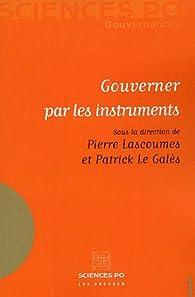 Gouverner par les instruments par Pierre Lascoumes
