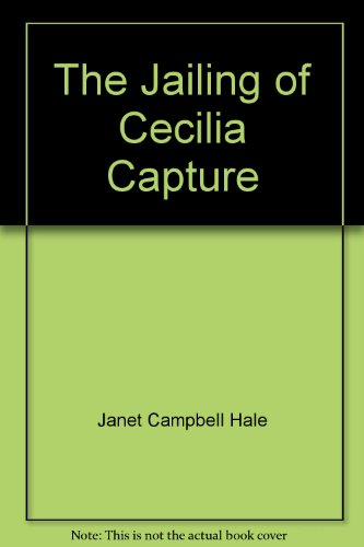 Book cover from The Jailing of Cecilia Capture by Janet Campbell Hale