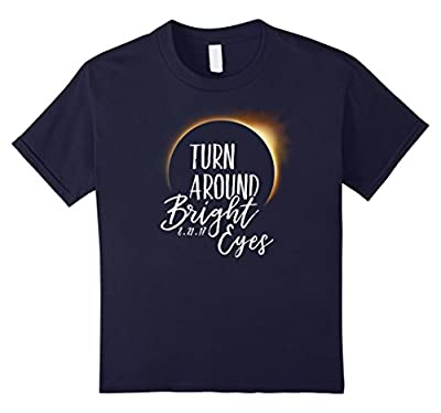 Funny Solar Eclipse Shirt: Turn Around Bright Eyes t-shirt