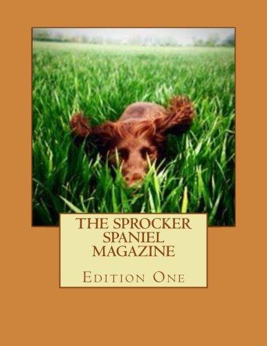 The Sprocker Spaniel Magazine (Sprocker Monthly) (Volume 1) PDF