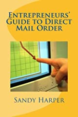 Entrepreneurs Guide to Direct Mail Order (Cash at Home Series) Kindle Edition