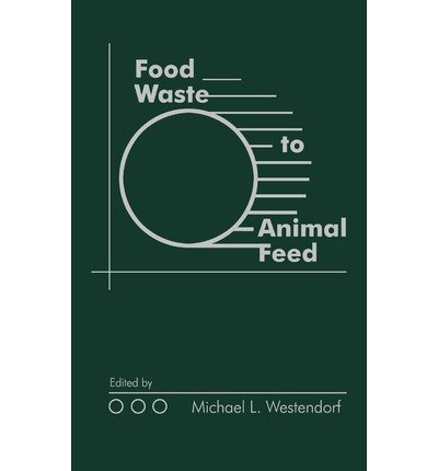 { [ FOOD WASTE TO ANIMAL FEED-00 ] } Westendorf ( AUTHOR ) Dec-27-2000 Hardcover