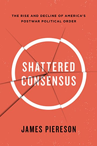 Download Shattered Consensus: The Rise and Decline of America's Postwar Political Order Pdf